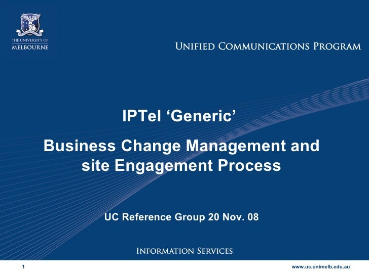 IPTel 'Generic'  Business Change Management and site Engagement Process UC Reference Group 20 Nov. 08
