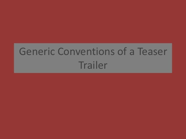 Generic Conventions of a Teaser Trailer<br />
