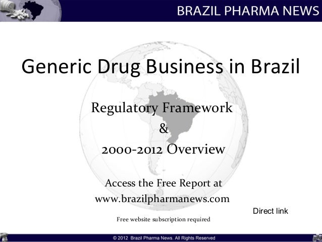 Generic Drug Business in Brazil       Regulatory Framework                 &        2000-2012 Overview         Access the ...