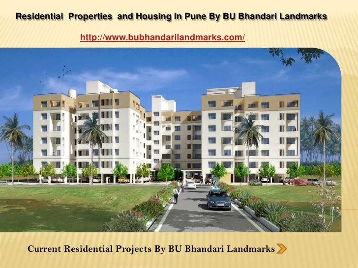 Residential  Properties  and Housing In Pune By BU Bhandari Landmarks<br />http://www.bubhandarilandmarks.com/<br />Curren...