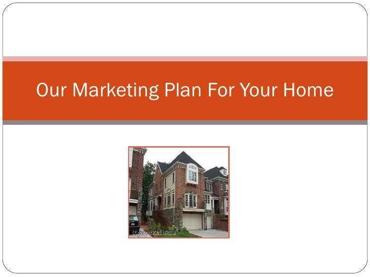 Our Marketing Plan For Your Home