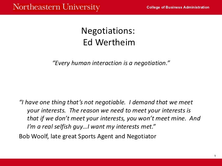 "Negotiations:  Ed Wertheim <ul><li>"" Every human interaction is a negotiation."" </li></ul><ul><li>"" I have one thing that'..."