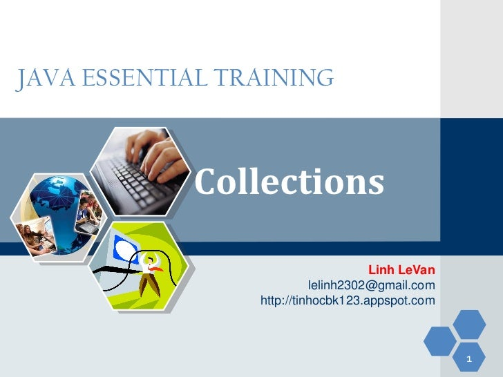 JAVA ESSENTIAL TRAINING            Collections                                     Linh LeVan                           le...