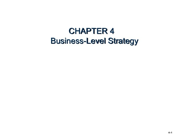 CHAPTER 4Business-Level Strategy                          4–1