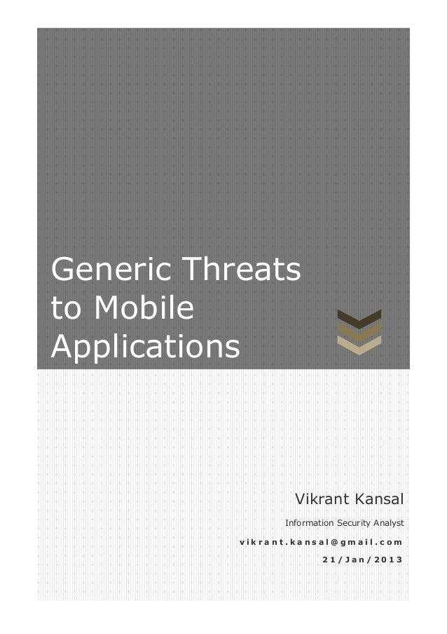 Generic Threatsto MobileApplications                   Vikrant Kansal                 Information Security Analyst        ...