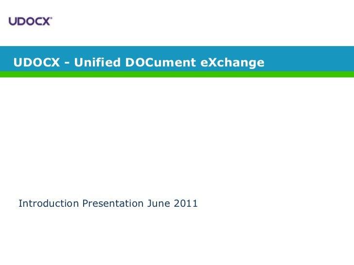 UDOCX - Unified DOCument eXchange<br />Introduction Presentation June 2011<br />