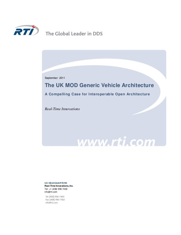 September 2011The UK MOD Generic Vehicle ArchitectureA Compelling Case for Interoperable Open ArchitectureReal-Time Innova...