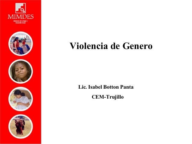 Lic. Isabel Botton Panta CEM-Trujillo Violencia de Genero