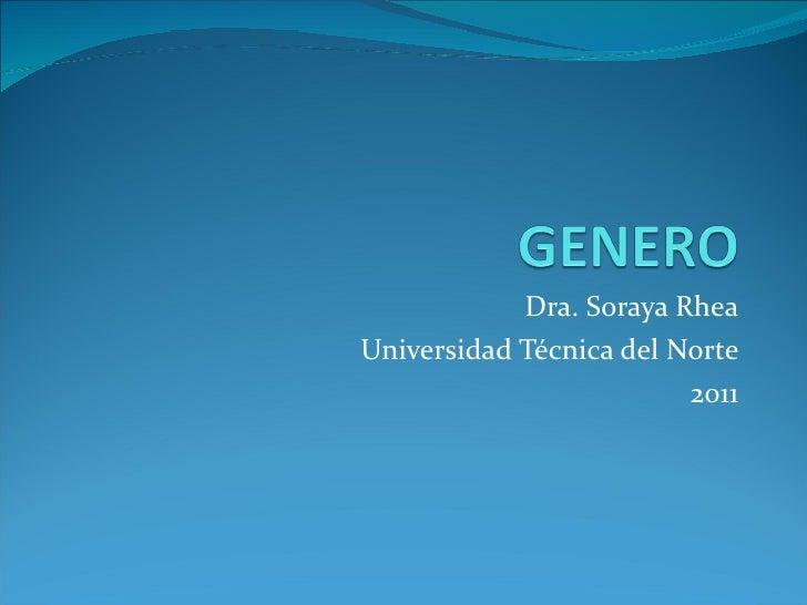 Dra. Soraya Rhea Universidad Técnica del Norte 2011