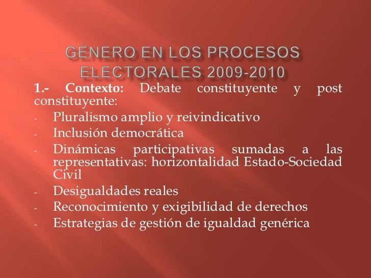 1.- Contexto: Debate constituyente y postconstituyente:-  Pluralismo amplio y reivindicativo-  Inclusión democrática-  Din...