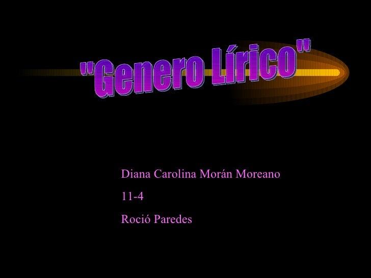 """Diana Carolina Morán Moreano 11-4 Roció Paredes """"Genero Lírico"""""""