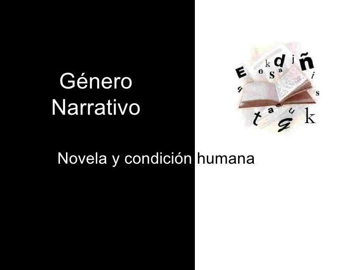 Género Narrativo Novela y condición  humana