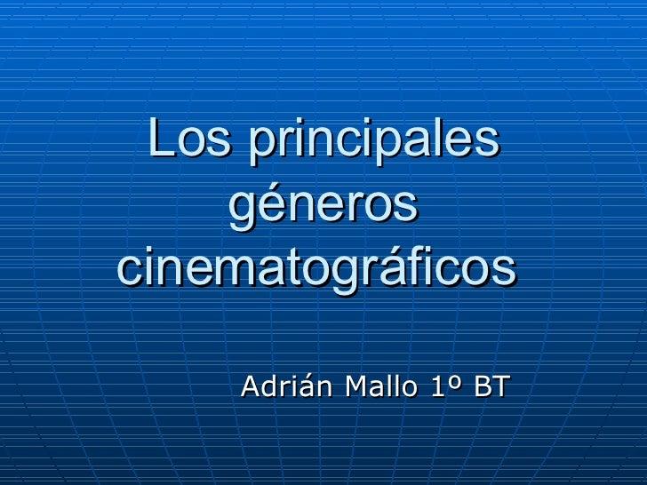 Los principales géneros cinematográficos  Adrián Mallo 1º BT