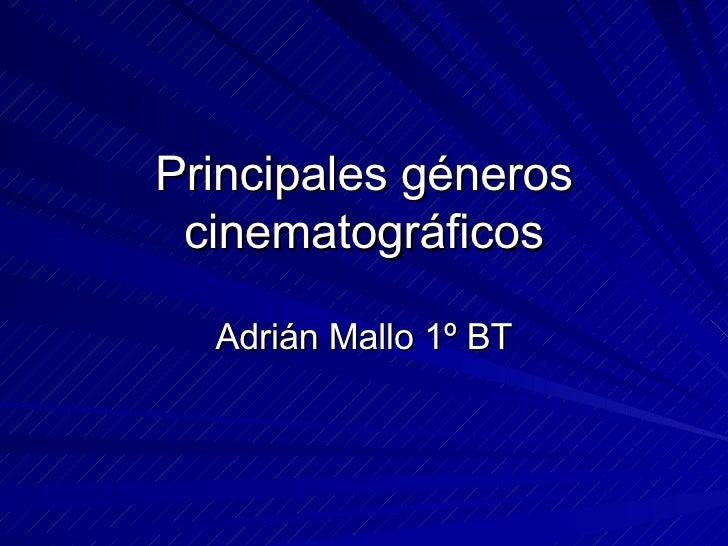Principales géneros cinematográficos Adrián Mallo 1º BT