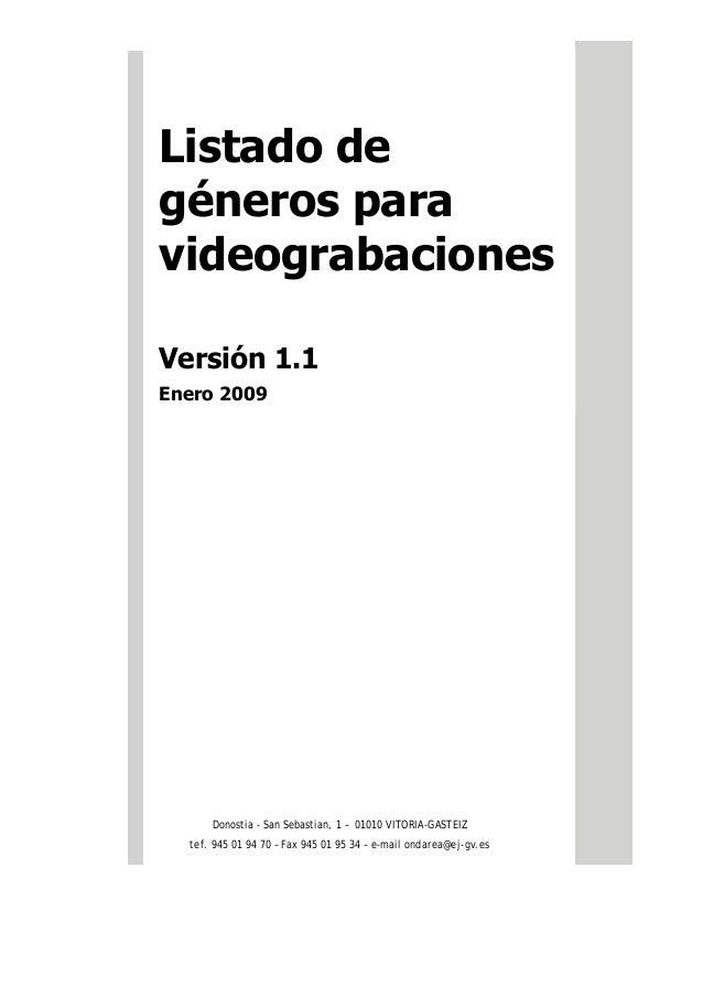 Listado de géneros para videograbaciones Versión 1.1 Enero 2009 Donostia - San Sebastian, 1 – 01010 VITORIA-GASTEIZ tef. 9...