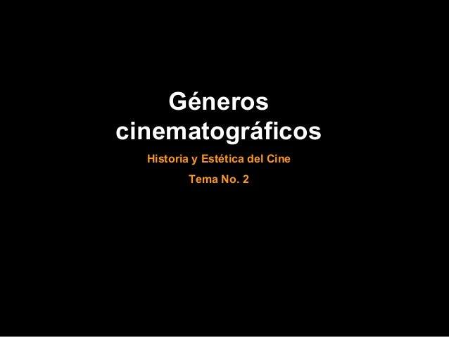 Géneros cinematográficos Historia y Estética del Cine Tema No. 2