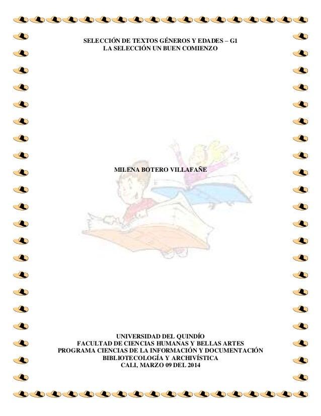 SELECCIÓN DE TEXTOS GÉNEROS Y EDADES – G1 LA SELECCIÓN UN BUEN COMIENZO MILENA BOTERO VILLAFAÑE UNIVERSIDAD DEL QUINDÍO FA...