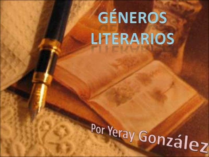 Géneros y subgéneros     Genero épico o                 Genero lirico         Genero dramático       narrativo            ...