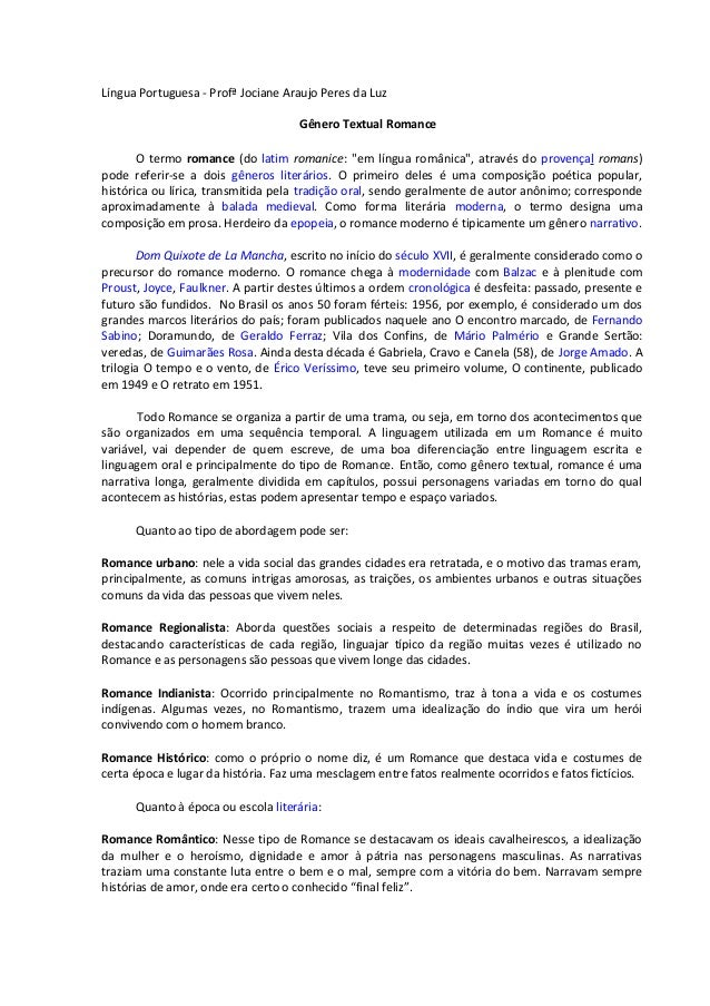 "Língua Portuguesa - Profª Jociane Araujo Peres da LuzGênero Textual RomanceO termo romance (do latim romanice: ""em língua ..."