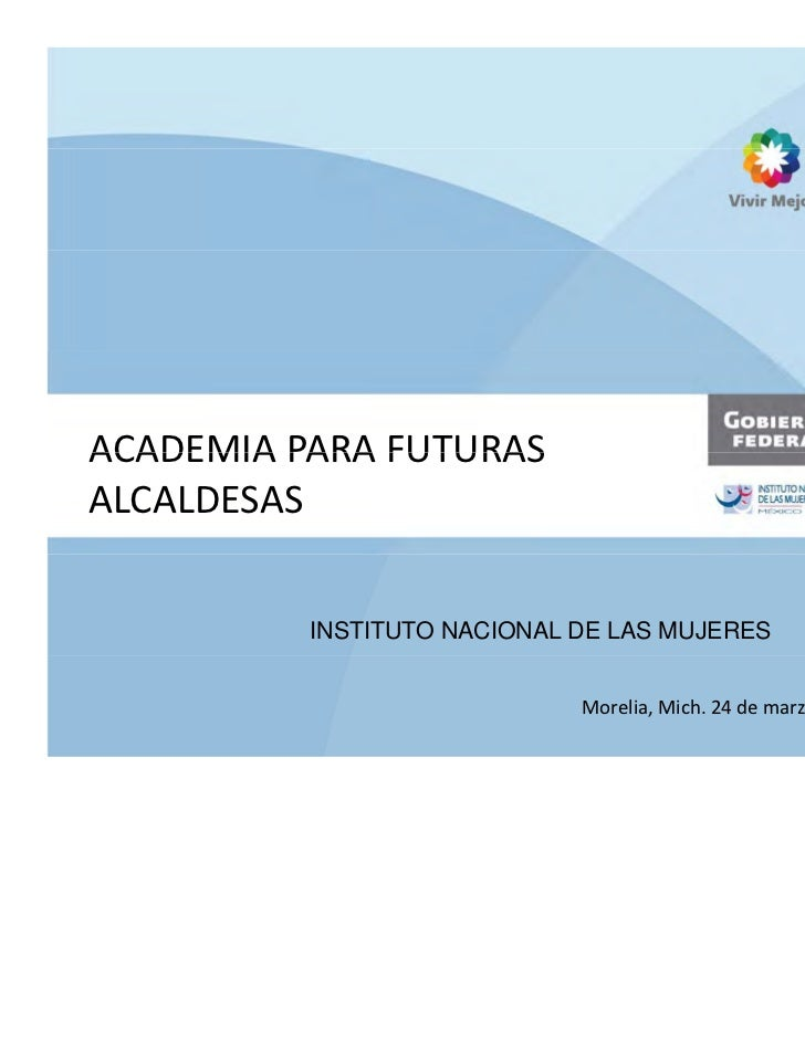 ACADEMIAPARAFUTURASACADEMIA PARA FUTURASALCALDESAS          INSTITUTO NACIONAL DE LAS MUJERES                        ...