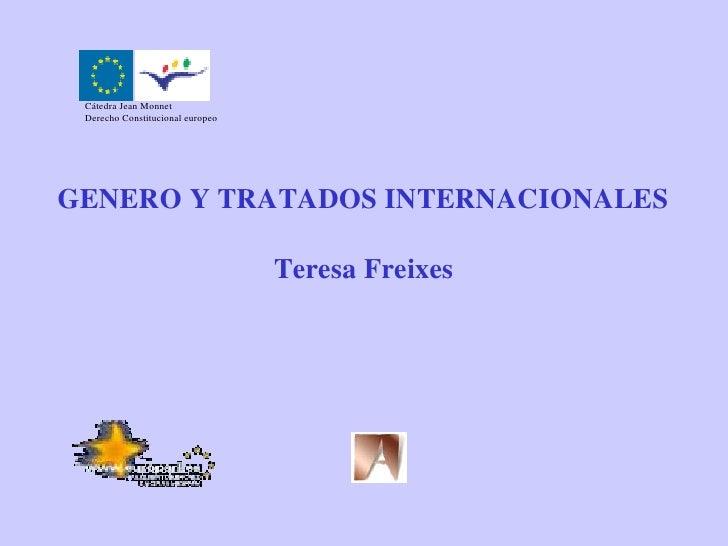 Cátedra Jean Monnet  Derecho Constitucional europeo     GENERO Y TRATADOS INTERNACIONALES                                 ...