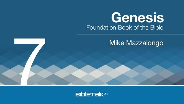 Foundation Book of the Bible Mike Mazzalongo Genesis 7