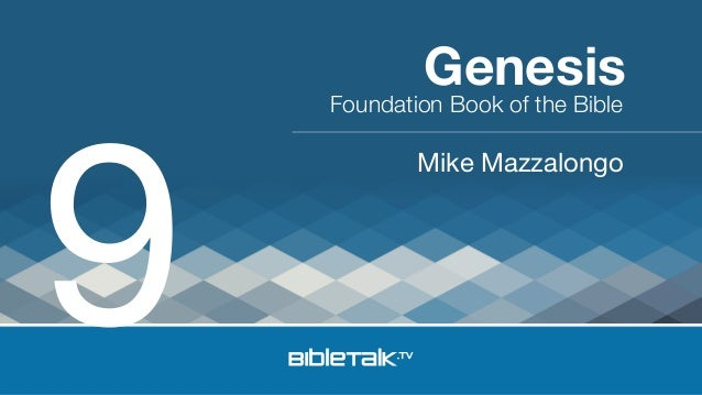 Foundation Book of the Bible Mike Mazzalongo Genesis 9
