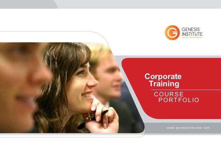 Corporate Training  COURSE   PORTFOLIO     w w w. g e n e s i s r e v i e w. c o m