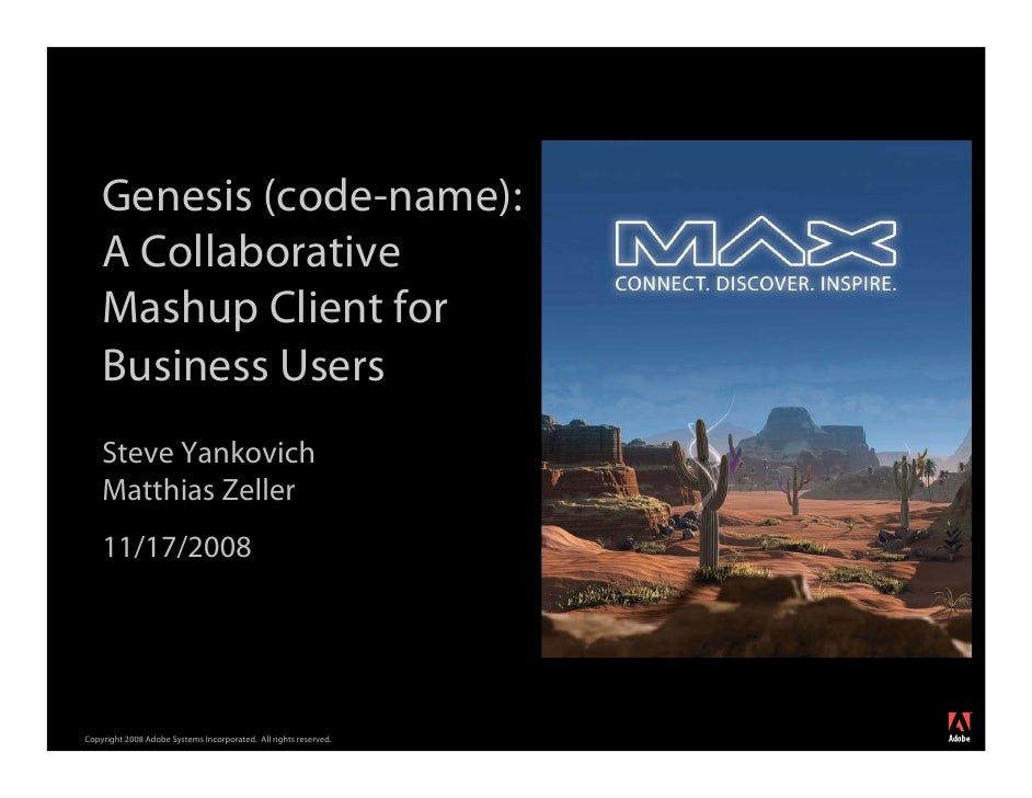 Genesis (code-name):     A Collaborative     Mashup Client for     Business Users     Steve Yankovich     Matthias Zeller ...