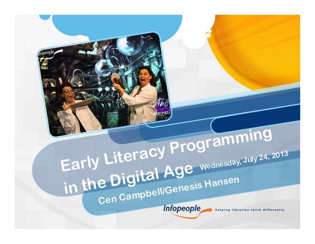 Early Literacy Programming in the Digital Age Cen Campbell/Genesis Hansen Wednesday, July 24, 2013
