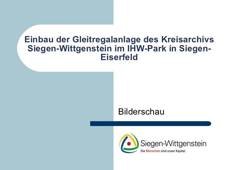 Einbau der Gleitregalanlage des Kreisarchivs Siegen-Wittgenstein im IHW-Park in Siegen-Eiserfeld Bilderschau