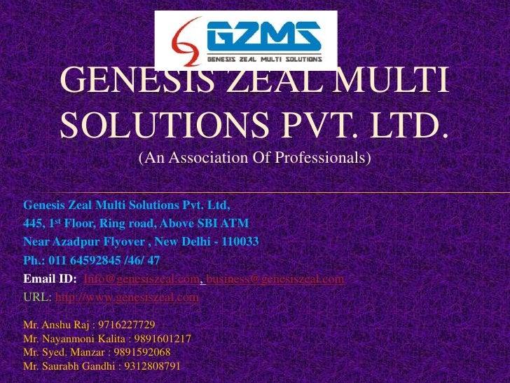 GENESIS ZEAL MULTI       SOLUTIONS PVT. LTD.                      (An Association Of Professionals)Genesis Zeal Multi Solu...