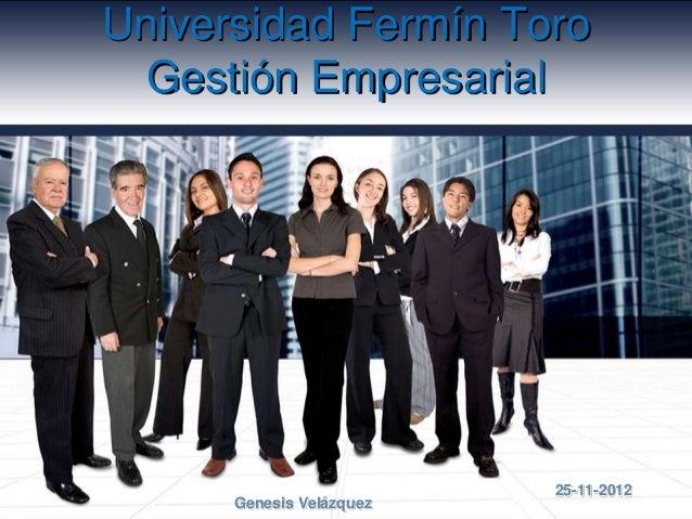 Universidad Fermín Toro  Gestión Empresarial                          25-11-2012      Genesis Velázquez