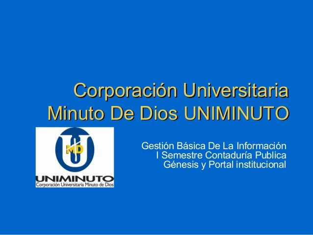 Corporación UniversitariaCorporación Universitaria Minuto De DiosMinuto De Dios UNIMINUTOUNIMINUTO Gestión Básica De La In...