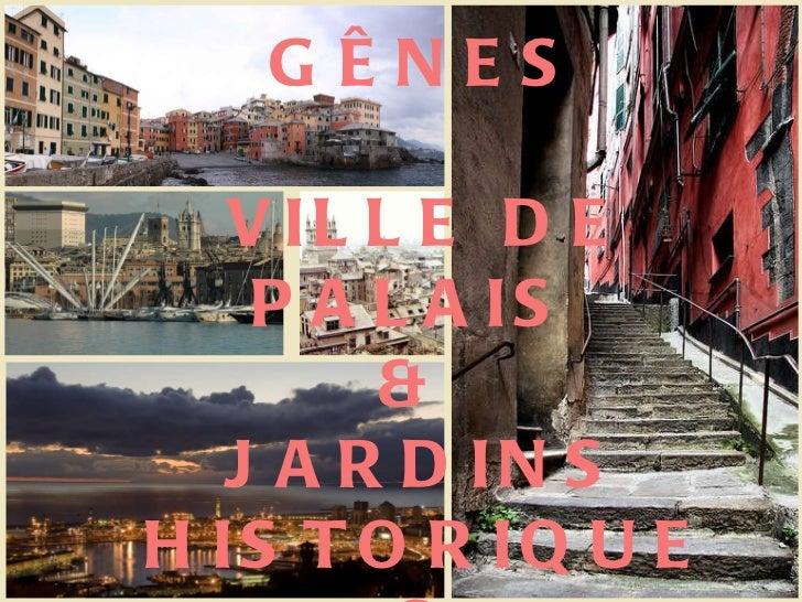 GÊNES VILLE DE PALAIS  &  JARDINS HISTORIQUES
