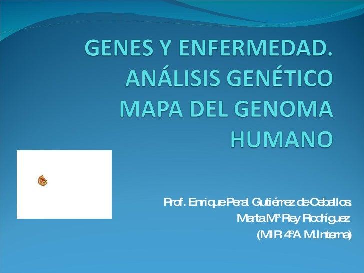 Prof. Enrique Peral Gutiérrez de Ceballos. Marta Mª Rey Rodríguez  (MIR 4ºA M.Interna)