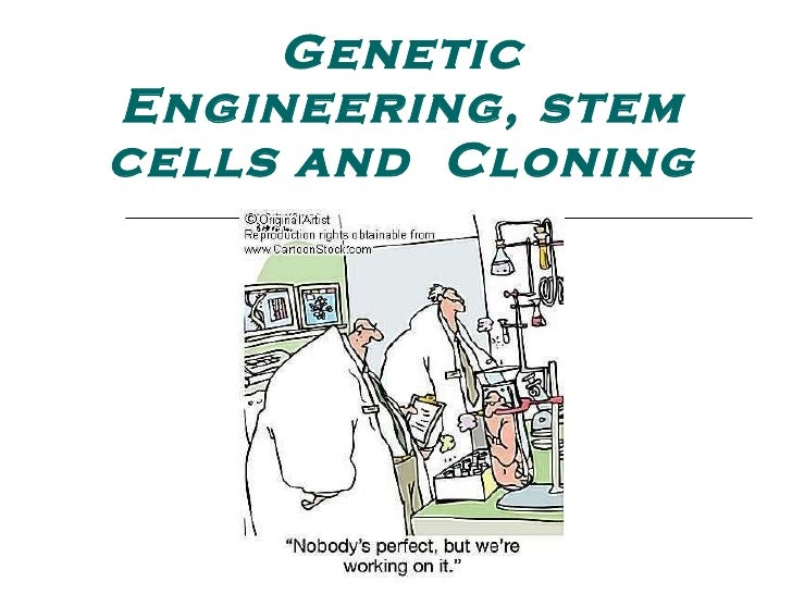 Genetic engineering-stem-cells-and-cloning-