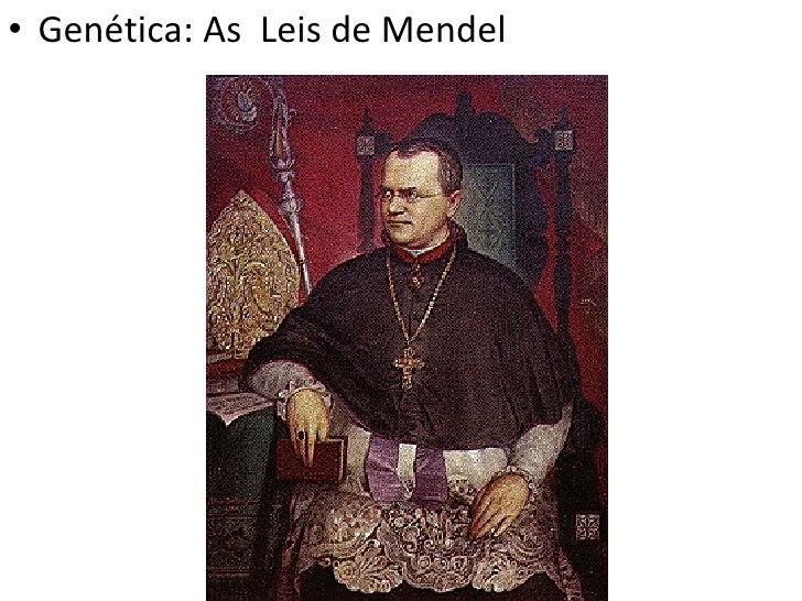 <ul><li>Genética: As  Leis de Mendel </li></ul>