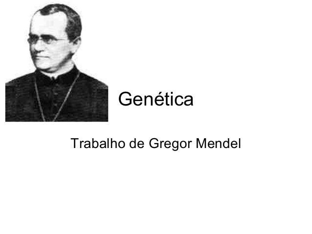 GenéticaTrabalho de Gregor Mendel