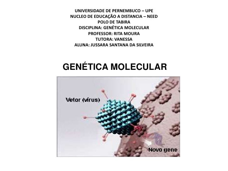UNIVERSIDADE DE PERNEMBUCO – UPENUCLEO DE EDUCAÇÃO A DISTANCIA – NEEDPOLO DE TABIRADISCIPLINA: GENÉTICA MOLECULARPROFESSOR...