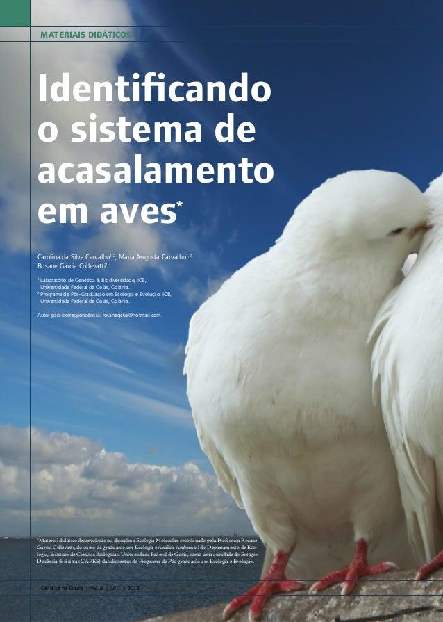 Identificando o sistema de acasalamento em aves* Carolina da Silva Carvalho1,2 ; Maria Augusta Carvalho1,2 ; Rosane Garcia...