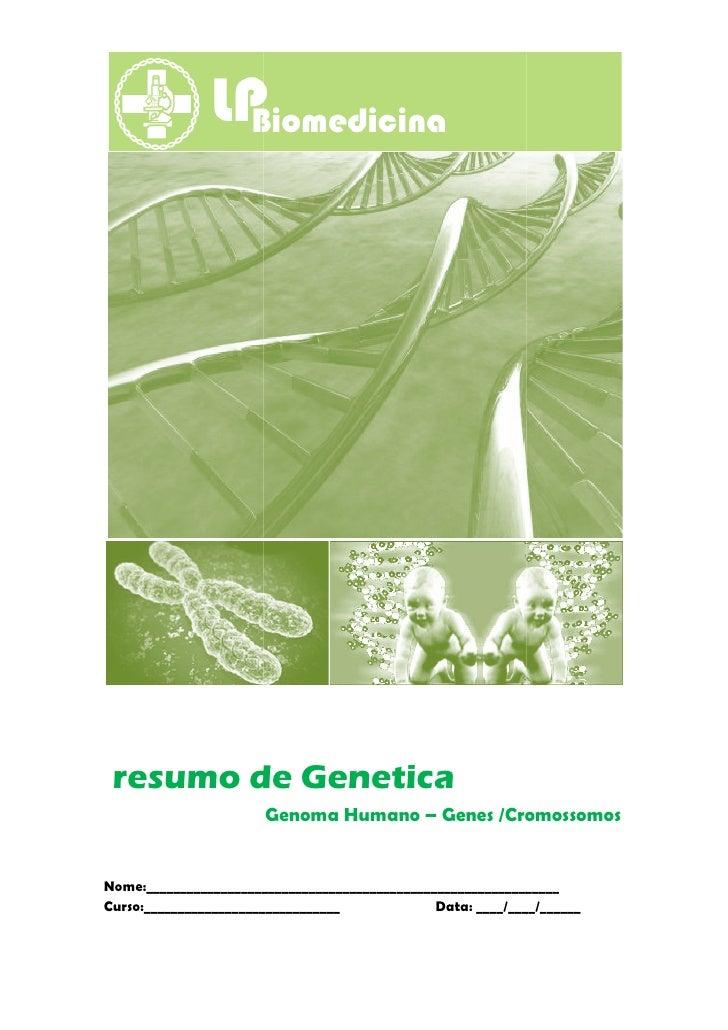 resumo de Genetica                       Genoma Humano – Genes /CromossomosNome:__________________________________________...