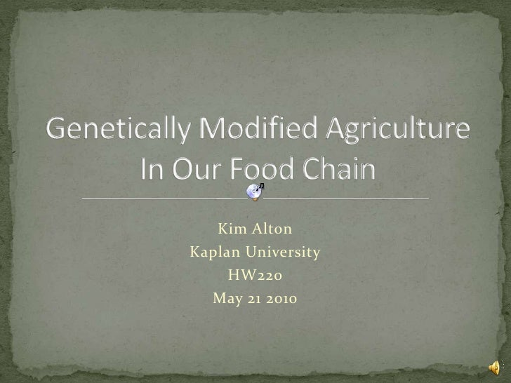 Genetically modified agriculture in our food chain