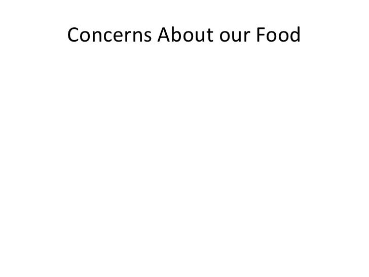 Concerns About our Food<br />