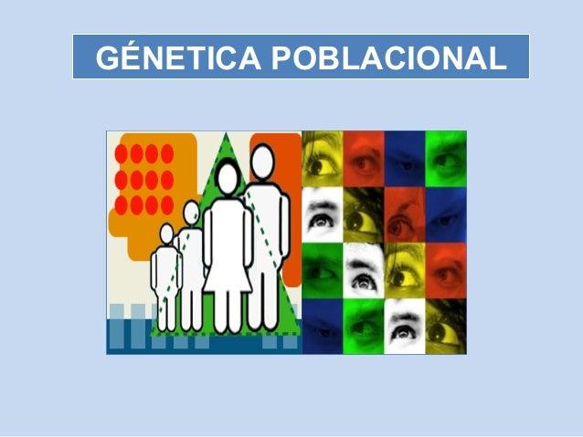 GÉNETICA POBLACIONAL