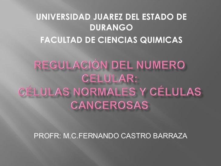 UNIVERSIDAD JUAREZ DEL ESTADO DE DURANGO FACULTAD DE CIENCIAS QUIMICAS PROFR: M.C.FERNANDO CASTRO BARRAZA