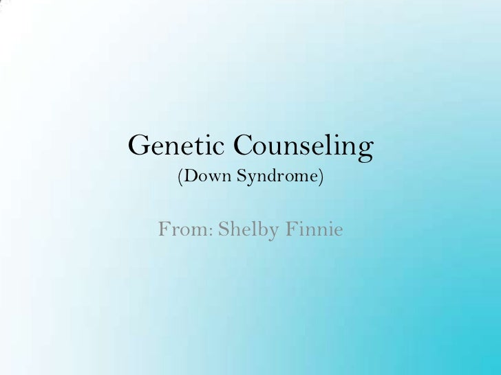 Genetic Counseling for Down Syndrome