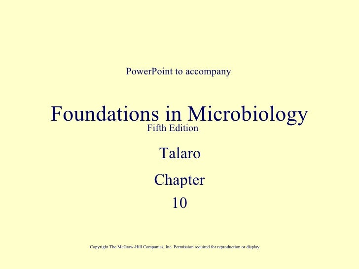 PowerPoint to accompanyFoundations in Microbiology          Fifth Edition                                        Talaro   ...