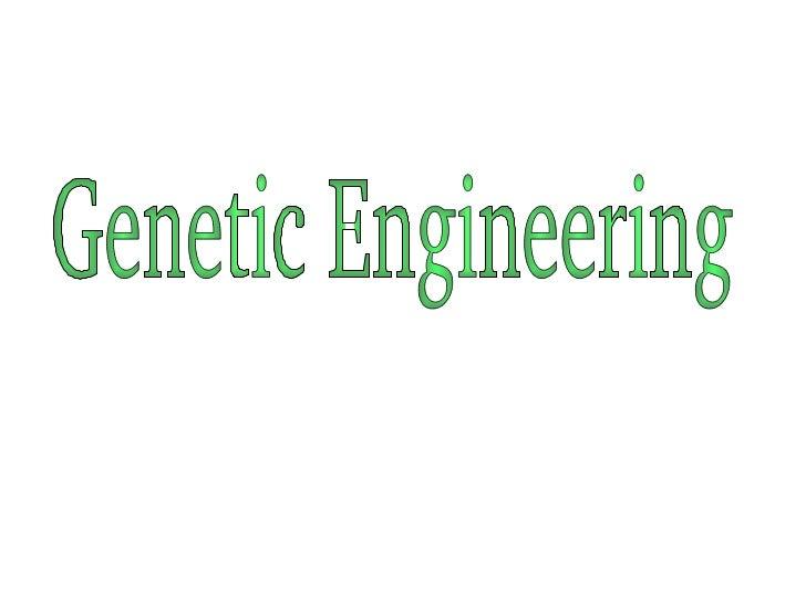 Genetic Engineering Powerpoint