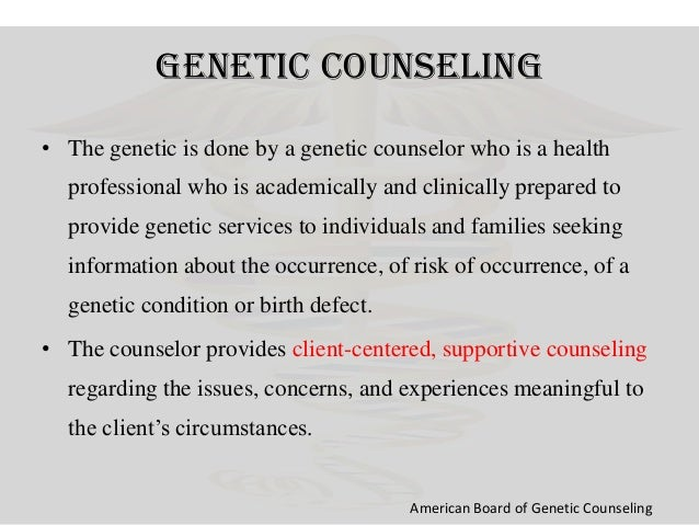 genetic counseling coursework Applicants to the genetic counseling program are required to have one year (two  semesters) each of biology, chemistry and behavioral science (eg,.